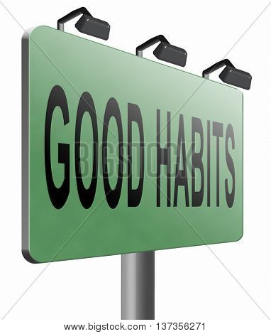 Good habits and being polite. Avoid addiction and eat healthy food an do lots of exercise, 3D illustration isolated on white.