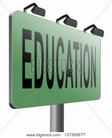 Education learn and study to gather knowledge and wisdom building knowledge, road sign billboard, 3D illustration isolated on white