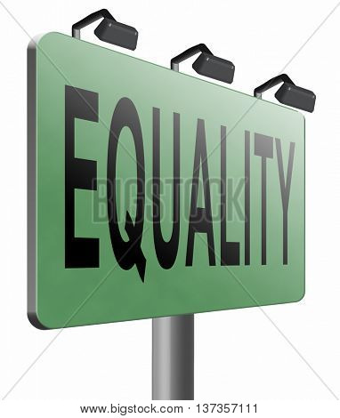 Equality and solidarity equal rights and opportunities no discrimination, road sign, billboard, 3D illustration isolated on white