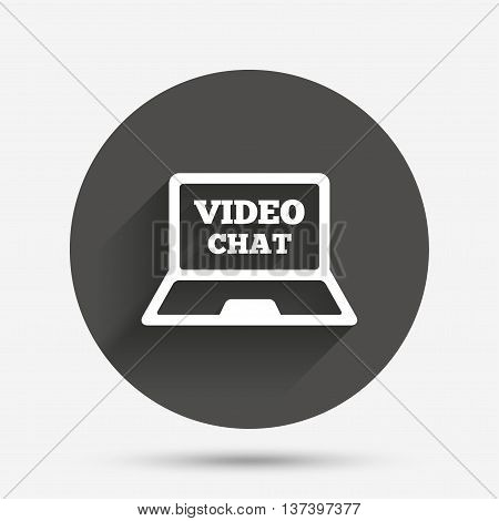 Video chat laptop sign icon. Web communication symbol. Website video talk. Circle flat button with shadow. Vector