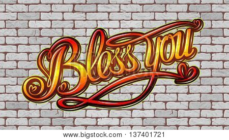Bless you inscription on the wall of white brick. Vector illustration