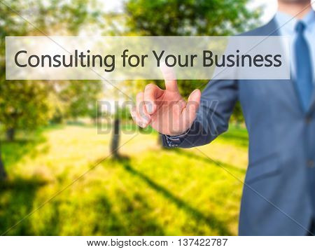 Consulting For Your Business - Businessman Hand Touch  Button On Virtual  Screen Interface