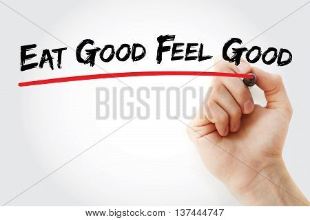 Hand Writing Eat Good Feel Good