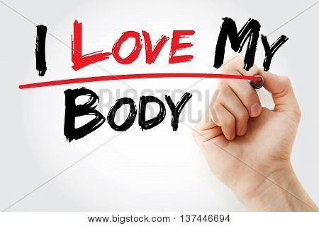 Hand Writing I Love My Body With Marker