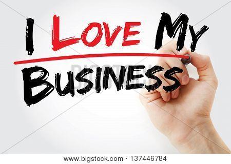 Hand Writing I Love My Business
