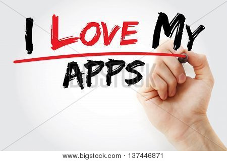 Hand Writing I Love My Apps With Marker
