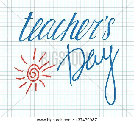 Teachers day handwriting grunge inscription on checkered background. Calligraphy lettering design element for greeting cards, banners, posters, invitations, postcards. Vector illustration.