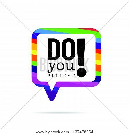 Do You Belive In Speech Bubble Color Illustration