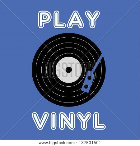 Vinyl record disc or album and needle playing arm with the added text Play Vinyl