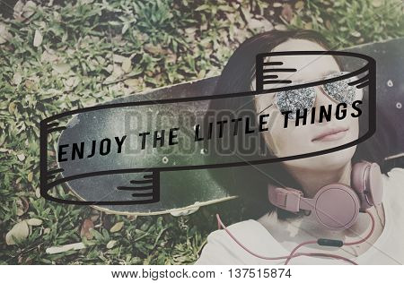 Enjoy The Little Things Enjoyment Happiness Joy Concept