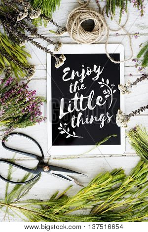 Enjoy The Little Things Tablet Decorate Concept
