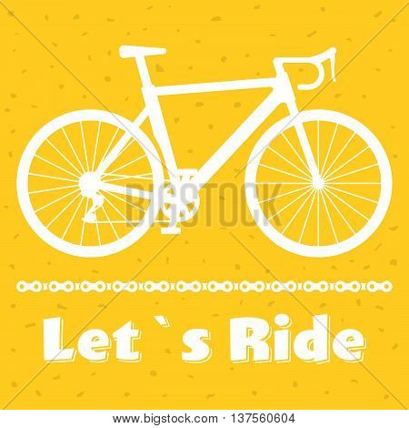 Minimalistic bike poster Let's Ride. Road racing bicycle with a chain. Vector illustration