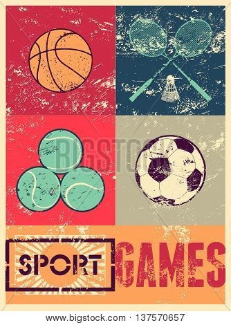 Sport games. Typographic retro grunge poster. Basketball, badminton, football, tennis. Vector illustration.