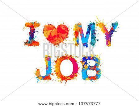 I love my job. Vector multicolored inscription