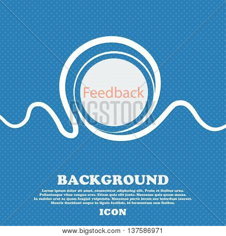 Feedback Sign Icon. Blue And White Abstract Background Flecked With Space For Text And Your Design.