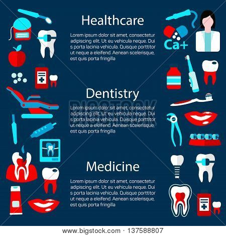 Medicine and healthcare poster design template for dentistry concept with text layout flanked by flat symbols of dentist with tools and equipments, healthy and decayed teeth, toothbrushes and toothpastes, medicines, braces and xray scans