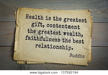 Buddha quote on old paper background. Health is the greatest gift, contentment the greatest wealth, faithfulness the best relationship.