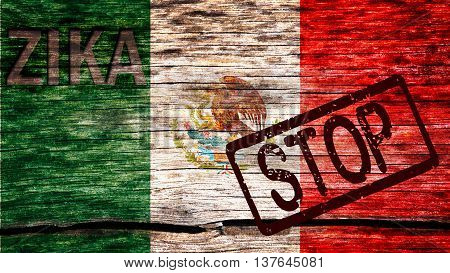 Mexico flag painted on the old cracked wood with word zika and stop warning before the virus infection
