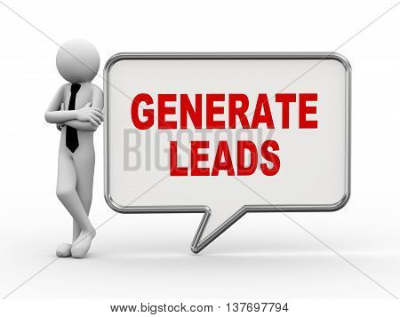 3d rendering of business person standing with generate leads bubble speech. 3d white people man character.