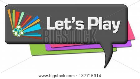 Lets play text written over dark colorful comment symbol.