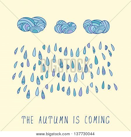 Rainy clouds with falling raindrops in blue colors on white background. The autumn is coming hand drawn text.