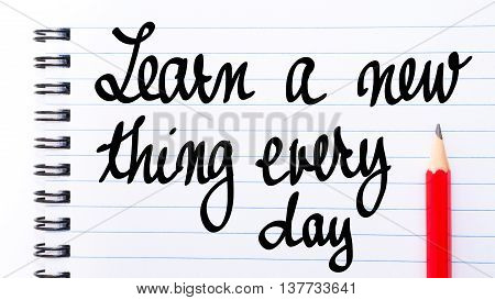 Learn A New Thing Every Day Written On Notebook