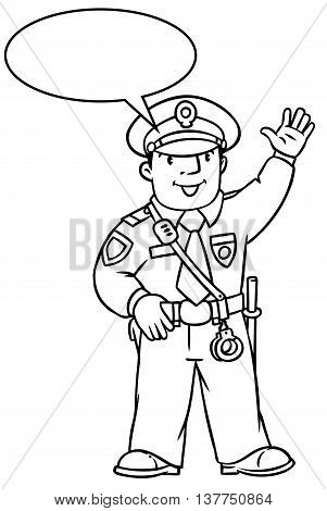 Coloring picture or coloring book of funny policeman in uniform. Profession series. Children vector illustration. With balloon for text