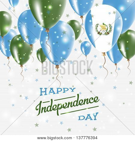 Guatemala Vector Patriotic Poster. Independence Day Placard With Bright Colorful Balloons Of Country