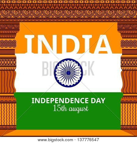 India Independence day. Indian ancient building background frame. Vector background with national flag, deep saffron, white and green colors. 15th of august design element with Dharma wheel
