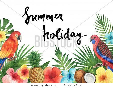 Watercolor illustration of the tropical leaves of palm trees, hibiscus flowers, parrots, coconut and pineapple. Template with green plants, fruits and birds with place for text. Letter ink summer holidays.