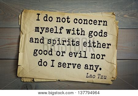 Ancient chinese philosopher Lao Tzu quote on old paper background. I do not concern myself with gods and spirits either good or evil nor do I serve any.