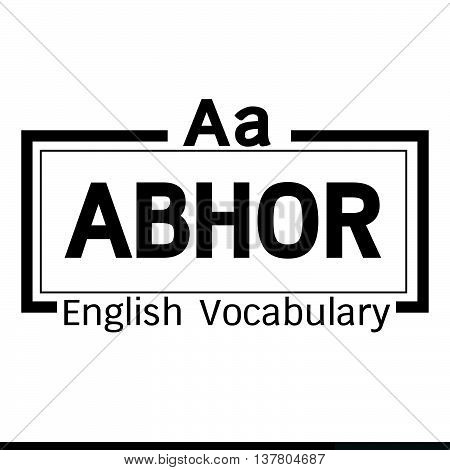 an images of ABHOR english word vocabulary illustration design
