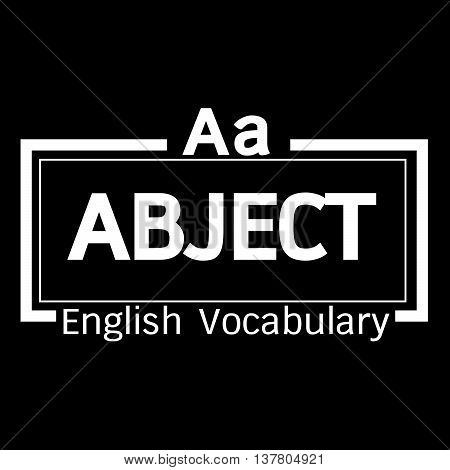 an images of ABJECT english word vocabulary illustration design