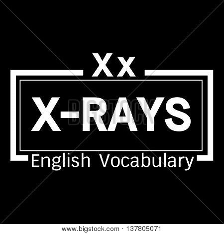 an images of X-RAYS english word vocabulary illustration design