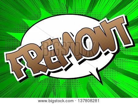 Fremont - Comic book style word on comic book background.