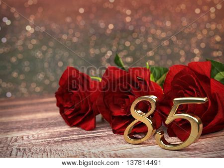 birthday concept with red roses on wooden desk. 3D render - eightyfifth birthday. 85th