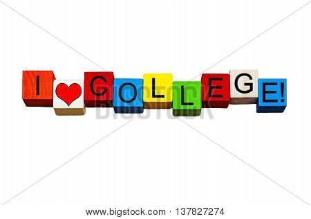 I Love College design / words / sign for education and teaching - in bold letters, isolated on white background.