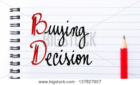 Bd Buying Decision Written On Notebook Page