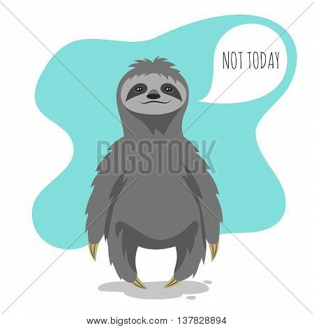 Vector illustration of lazy sloth with the speech bubble and the words