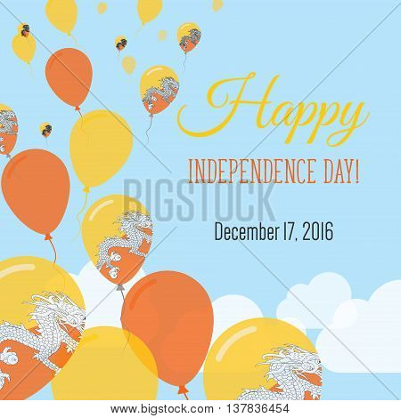 Independence Day Flat Greeting Card. Bhutan Independence Day. Bhutanese Flag Balloons Patriotic Post