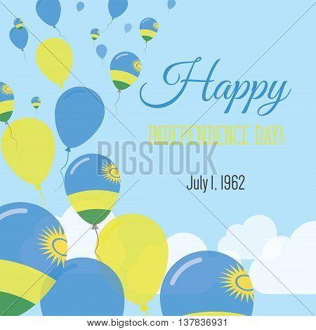 Independence Day Flat Greeting Card. Rwanda Independence Day. Rwandan Flag Balloons Patriotic Poster