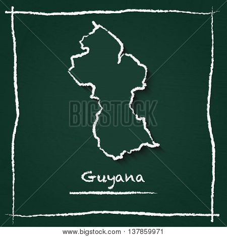 Guyana Outline Vector Map Hand Drawn With Chalk On A Green Blackboard. Chalkboard Scribble In Childi