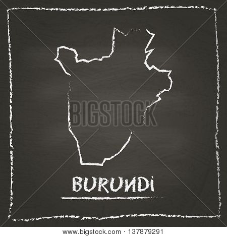 Burundi Outline Vector Map Hand Drawn With Chalk On A Blackboard. Chalkboard Scribble In Childish St