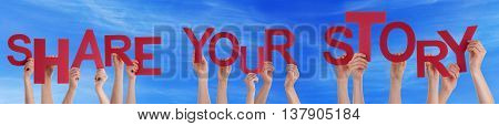 Many Caucasian People And Hands Holding Red Letters Or Characters Building The English Word Share Your Story On Blue Sky
