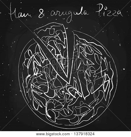 Ham and argula pizza, drawn in chalk on a blackboard, vector illustration
