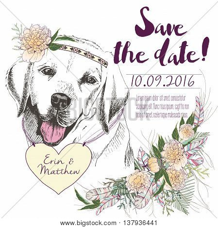 Vector set of wedding invitation. Save the date card. Trendy style of 2016 summer boho chic.Labrador dog portrait wearing the flower headpiece and heart coulomb. Decorated with flower boucket.