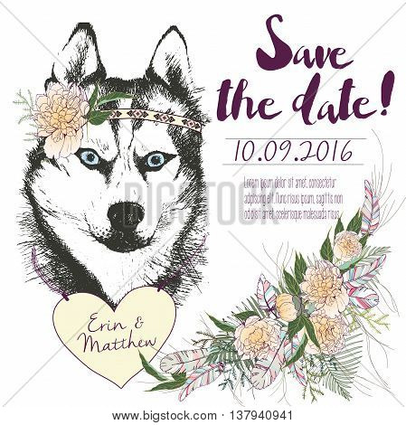 Vector set of wedding invitation. Save the date card. Trendy style of 2016 summer boho chic. Siberian husky dog portrait wearing flower headpiece and heart coulomb. Decorated with large flower bouquet