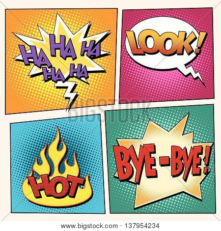 set comic pop art bubbles with text. retro vector illustration. Ha ha look hot bye