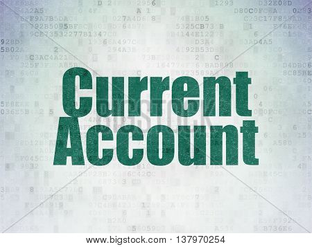 Money concept: Painted green word Current Account on Digital Data Paper background