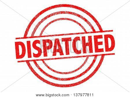 DISPATCHED red Rubber Stamp over a white background.